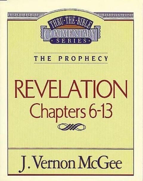 Thru the Bible Vol. 59: The Epistles (Revelation 6-13) als Taschenbuch