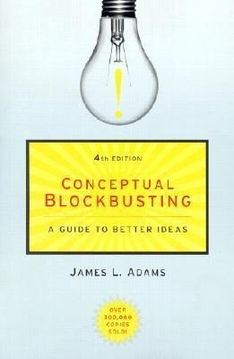 Conceptual Blockbusting: A Guide to Better Ideas, Fourth Edition als Taschenbuch