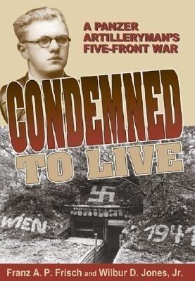 Condemned to Live: A Panzer Artilleryman's Five-Front War als Taschenbuch