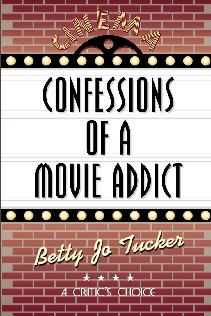 Confessions of a Movie Addict als Taschenbuch