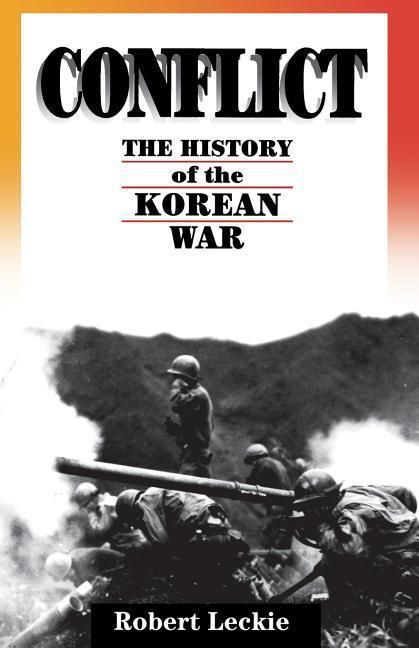 Conflict: The History of the Korean War, 1950-1953 als Taschenbuch