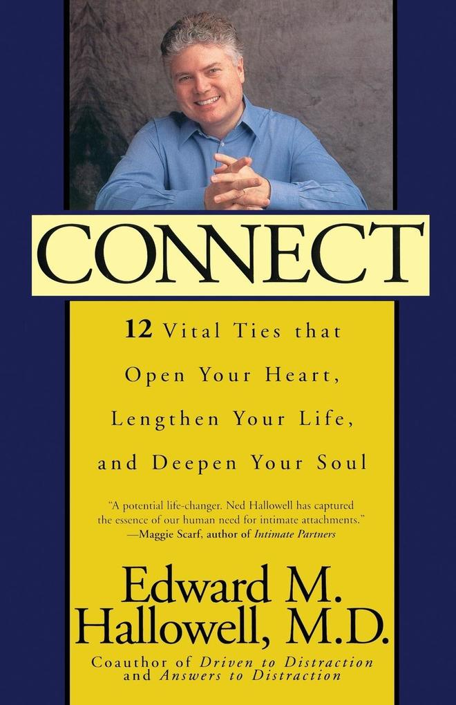 Connect: 12 Vital Ties That Open Your Heart, Lengthen Your Life, and Deepen Your Soul als Taschenbuch