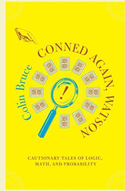 Conned Again, Watson: Cautionary Tales of Logic, Math, and Probability als Taschenbuch