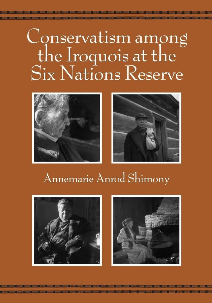 Conservatism Among the Iroquois at the Six Nations Reserve als Taschenbuch