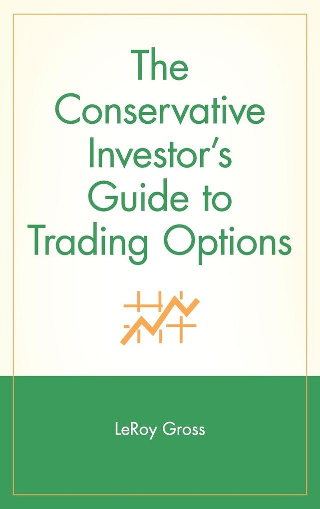 The Conservative Investor's Guide to Trading Options als Buch
