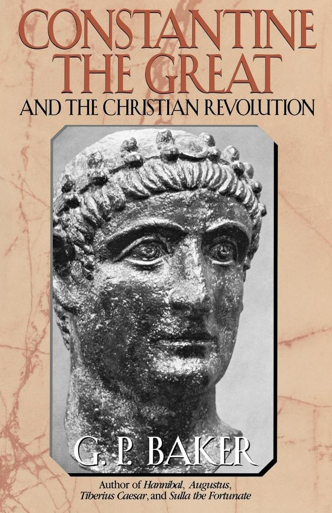 Constantine the Great: And the Christian Revolution als Taschenbuch