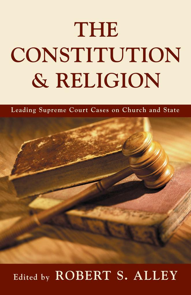 The Constitution & Religion: Leading Supreme Court Cases on Churh and State als Taschenbuch