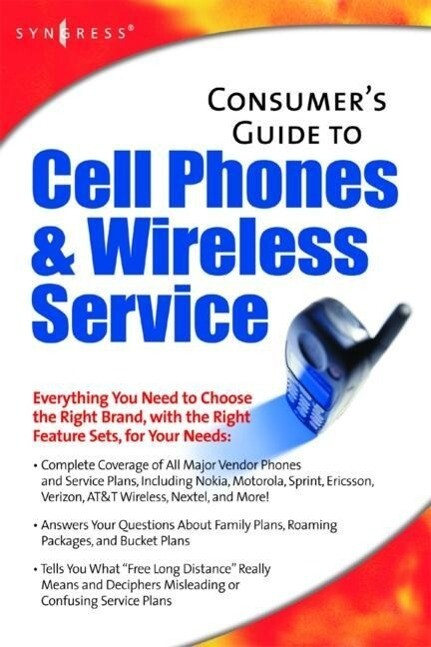 Consumers Guide to Cell Phones and Wireless Service Plans als Taschenbuch