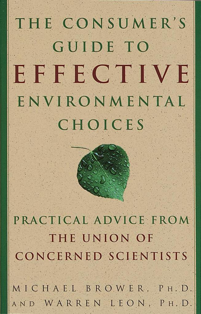 The Consumer's Guide to Effective Environmental Choices: Practical Advice from the Union of Concerned Scientists als Taschenbuch