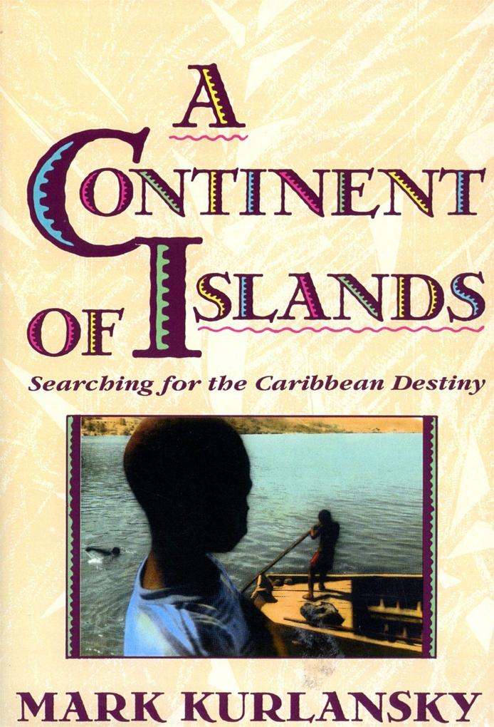 A Continent of Islands: Searching for the Caribbean Destiny als Taschenbuch