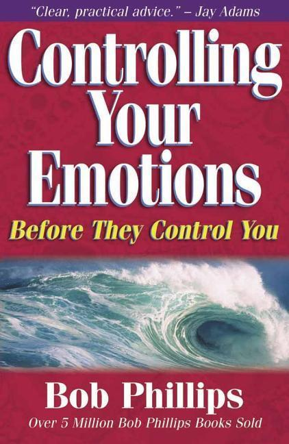 Controlling Your Emotions: Before They Control You als Taschenbuch
