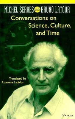 Conversations on Science, Culture, and Time: Michel Serres with Bruno LaTour als Taschenbuch