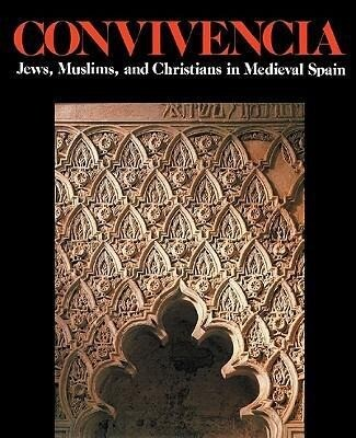 Convivencia: Jews, Muslims, and Christians in Medieval Spain als Taschenbuch