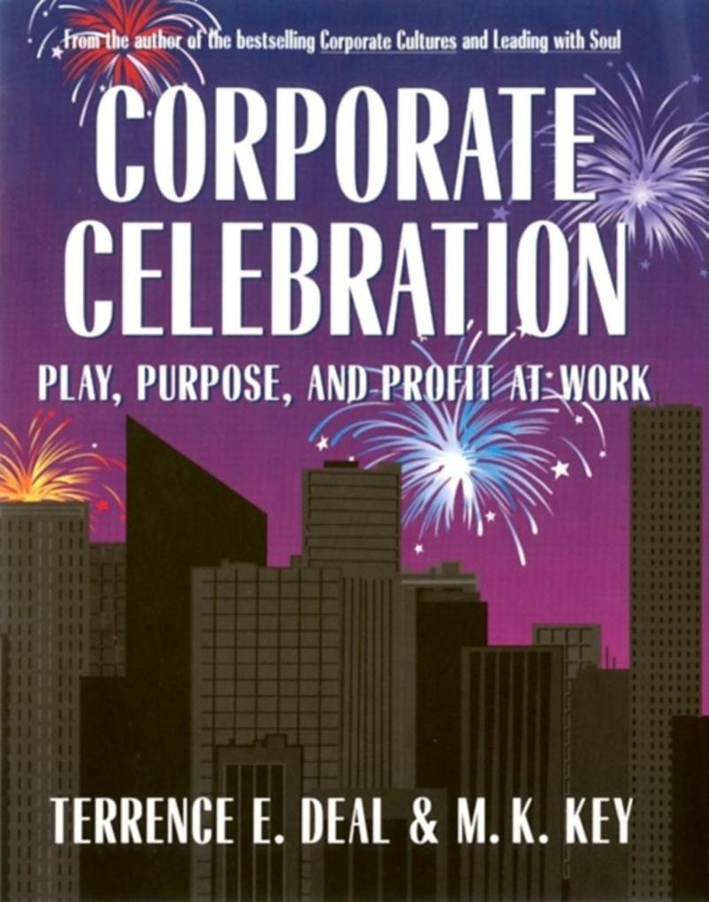 Corporate Celebration Play, Purpose, and Profit at Work als Buch