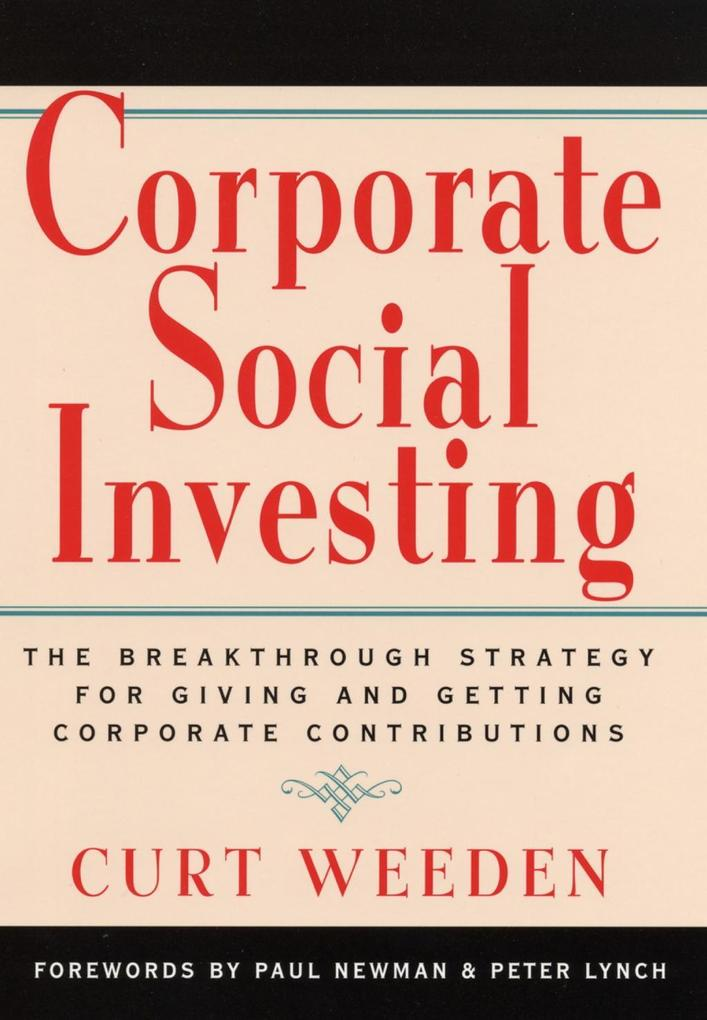 Corporate Social Investing: The Breakthrough Strategy for Giving & Getting Corporate Contributions als Buch