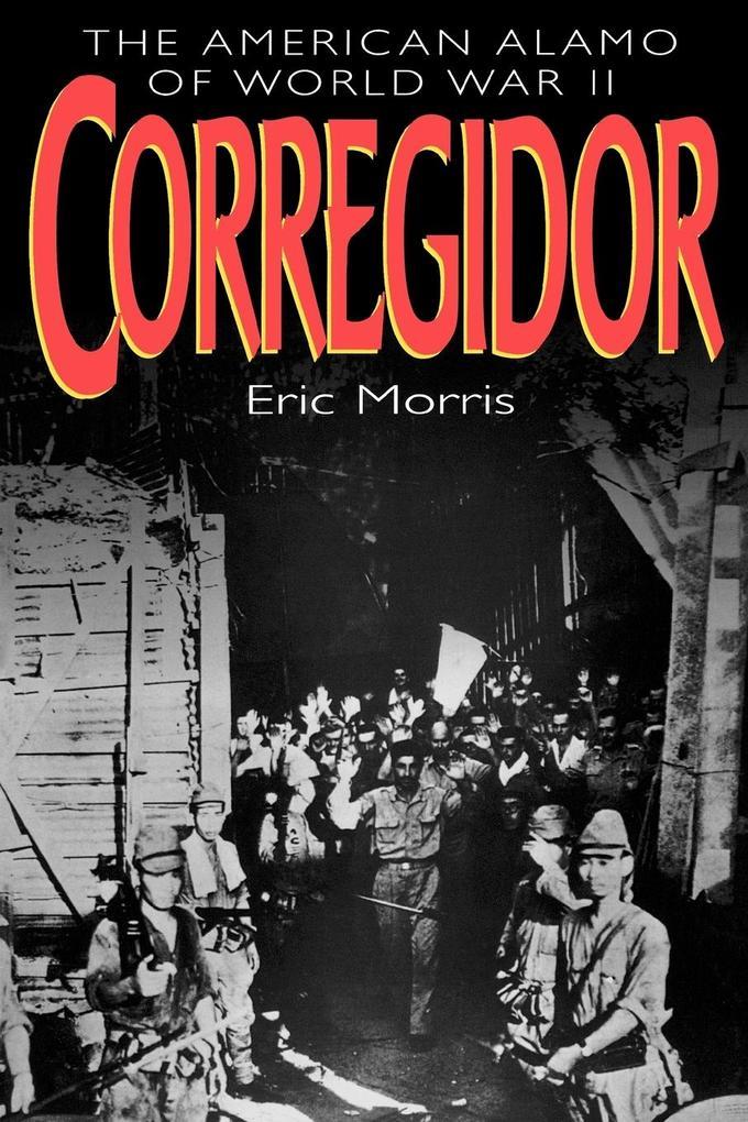 Corregidor: The American Alamo of World War II als Taschenbuch