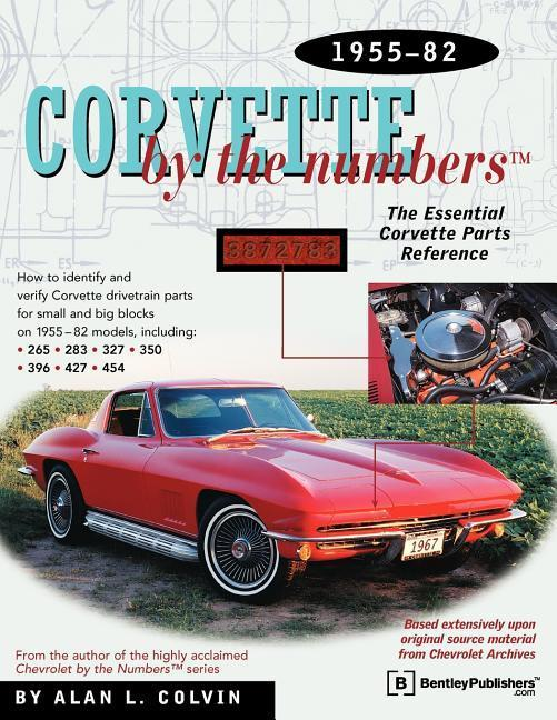 Corvette by the Numbers: 1955-1982-The Essential Corvette Parts Reference als Taschenbuch