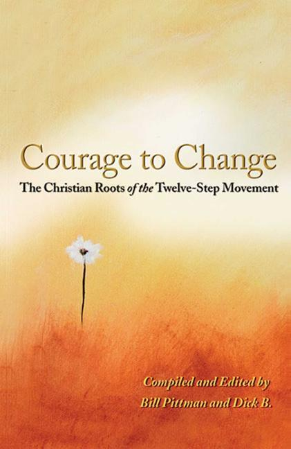 Courage to Change: The Christian Roots of the Twelve-Step Movement als Taschenbuch