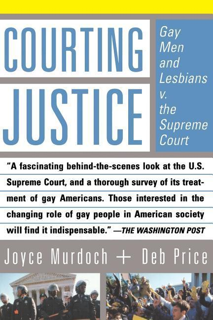 Courting Justice: Gay Men and Lesbians V. the Supreme Court als Taschenbuch