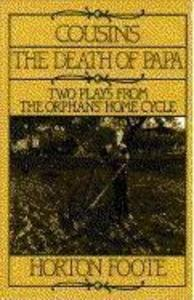 Cousins and the Death of Papa: Two Plays from the Orphans' Home Cycle als Taschenbuch