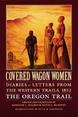 Covered Wagon Women, Volume 5: Diaries and Letters from the Western Trails, 1852: The Oregon Trail als Taschenbuch