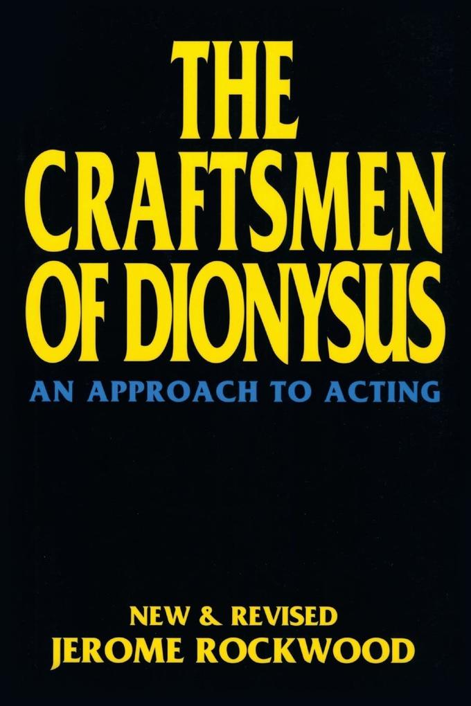The Craftsmen of Dionysus: An Approach to Acting als Taschenbuch