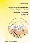 Screening chiraler Katalysatoren durch massenspektrometrische Erfassung katalaytischer Intermediate