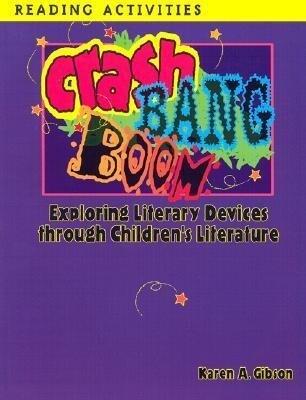 Crash, Bang, Boom: Exploring Literary Devices Through Children's Literature als Taschenbuch