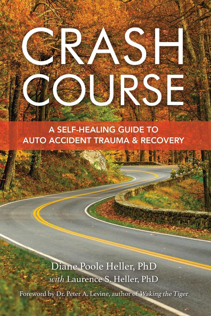 Crash Course: A Self-Healing Guide to Auto Accident Trauma and Recovery als Taschenbuch