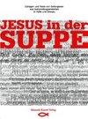 Jesus in der Suppe
