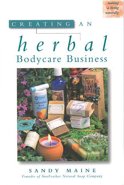 Creating an Herbal Bodycare Business als Taschenbuch
