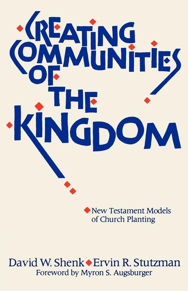 Creating Communities of the Kingdom: New Testament Models of Church Planting als Taschenbuch