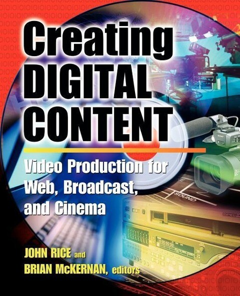 Creating Digital Content: A Video Production Guide for Web, Broadcast, and Cinema als Taschenbuch