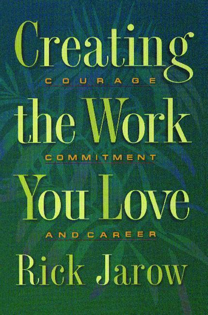 Creating the Work You Love: Courage, Commitment, and Career als Taschenbuch