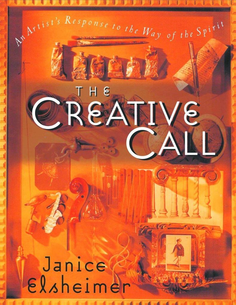 The Creative Call: An Artist's Response to the Way of the Spirit als Taschenbuch
