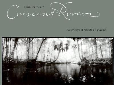 Crescent Rivers: Waterways of Florida's Big Bend als Buch