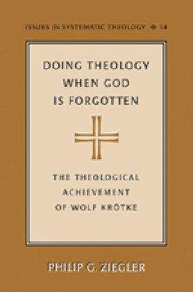 Doing Theology When God is Forgotten