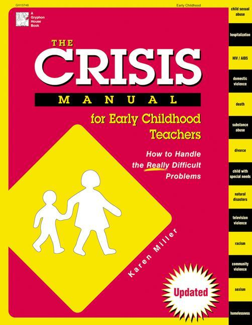 The Crisis Manual for Early Childhood Teachers: How to Handle the Really Difficult Problems als Taschenbuch