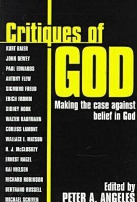 Critiques of God: Making the Case Against the Belief in God als Taschenbuch