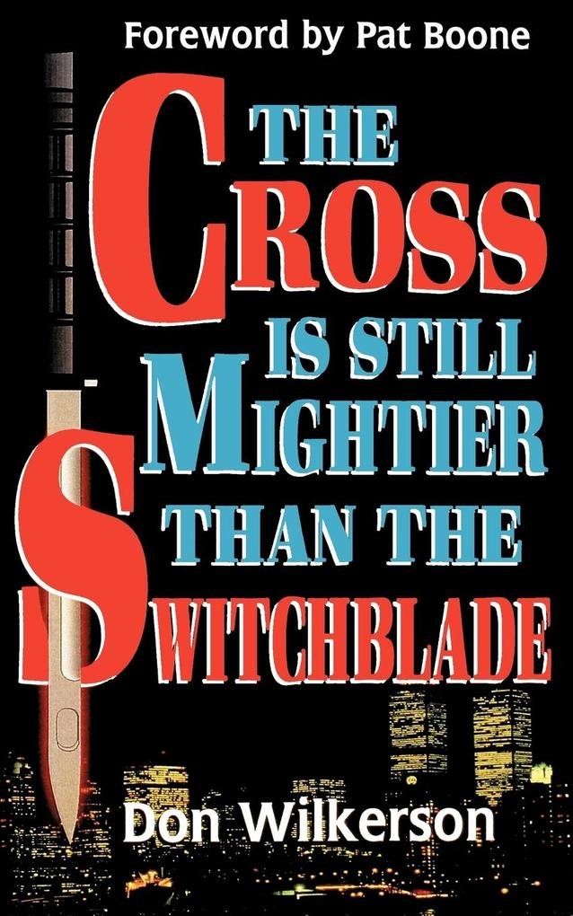 The Cross Is Still Mightier Than the Switchblade als Taschenbuch