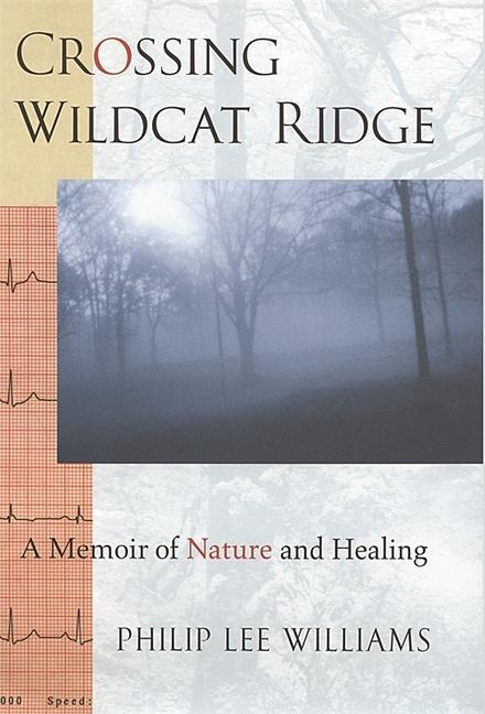 Crossing Wildcat Ridge: A Memoir of Nature and Healing als Buch