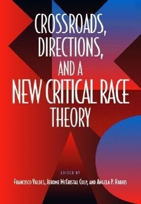 Crossroads, Directions and A New Critical Race Theory als Taschenbuch