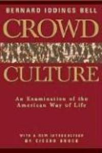 Crowd Culture: An Examination of the American Way of Life als Buch
