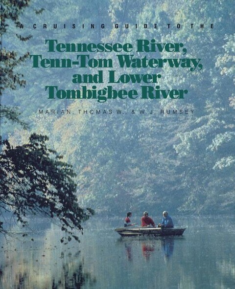 A Cruising Guide to the Tennessee River, Tenn-Tom Waterway, and Lower Tombigbee River als Taschenbuch