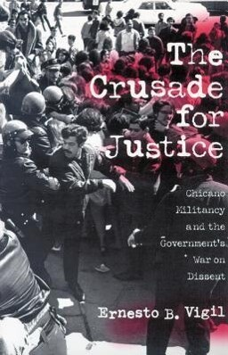 Crusade for Justice: Chicano Militancy and the Government's als Taschenbuch