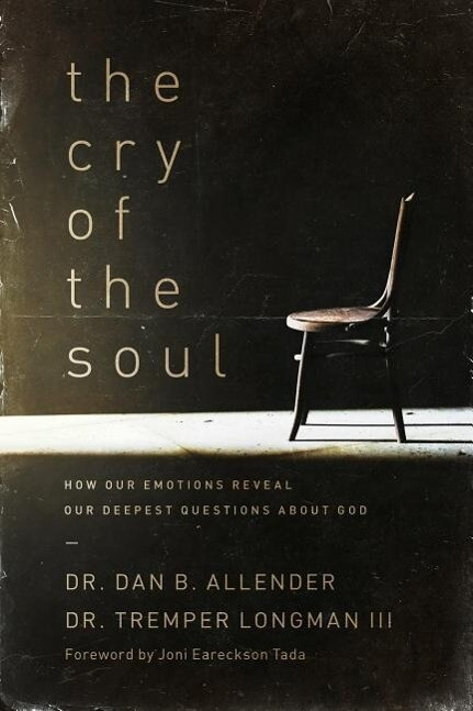 The Cry of the Soul: How Our Emotions Reveal Our Deepest Questions about God als Taschenbuch
