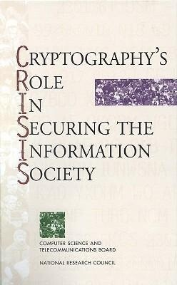 Cryptography's Role in Securing the Information Society als Buch
