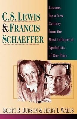 C. S. Lewis & Francis Schaeffer: Lessons for a New Century from the Most Influential Apologists of Our Time als Taschenbuch
