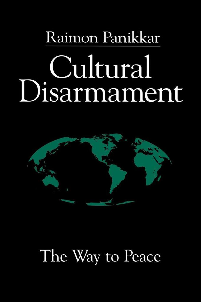 Cultural Disarmament: The Way to Peace als Taschenbuch