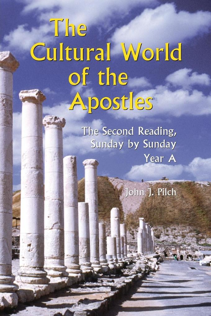 The Cultural World of the Apostles: The Second Reading, Sunday by Sunday: Year A als Taschenbuch